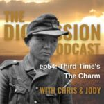 Episode 54: Third Time's The Charm - The Digression Podcast